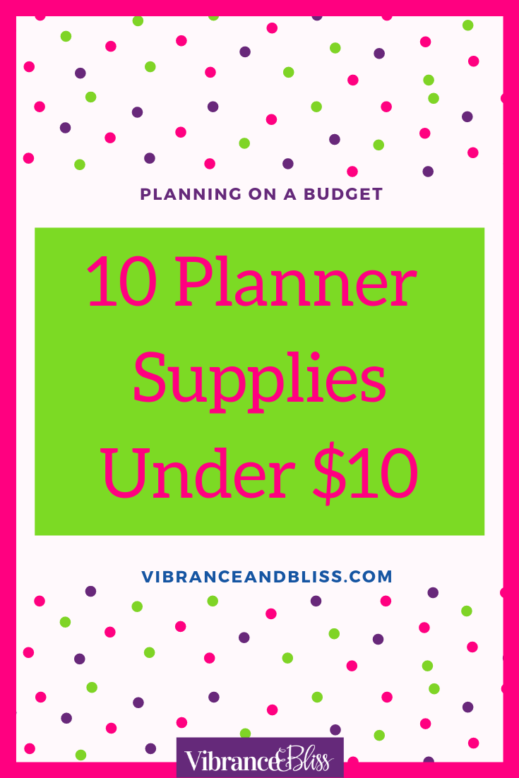 On the hunt for some great accessories and products to use with your planner, but frustrated because everything seems so expensive? Here are some of my favorite planning supplies under $10 for when you're on a budget: