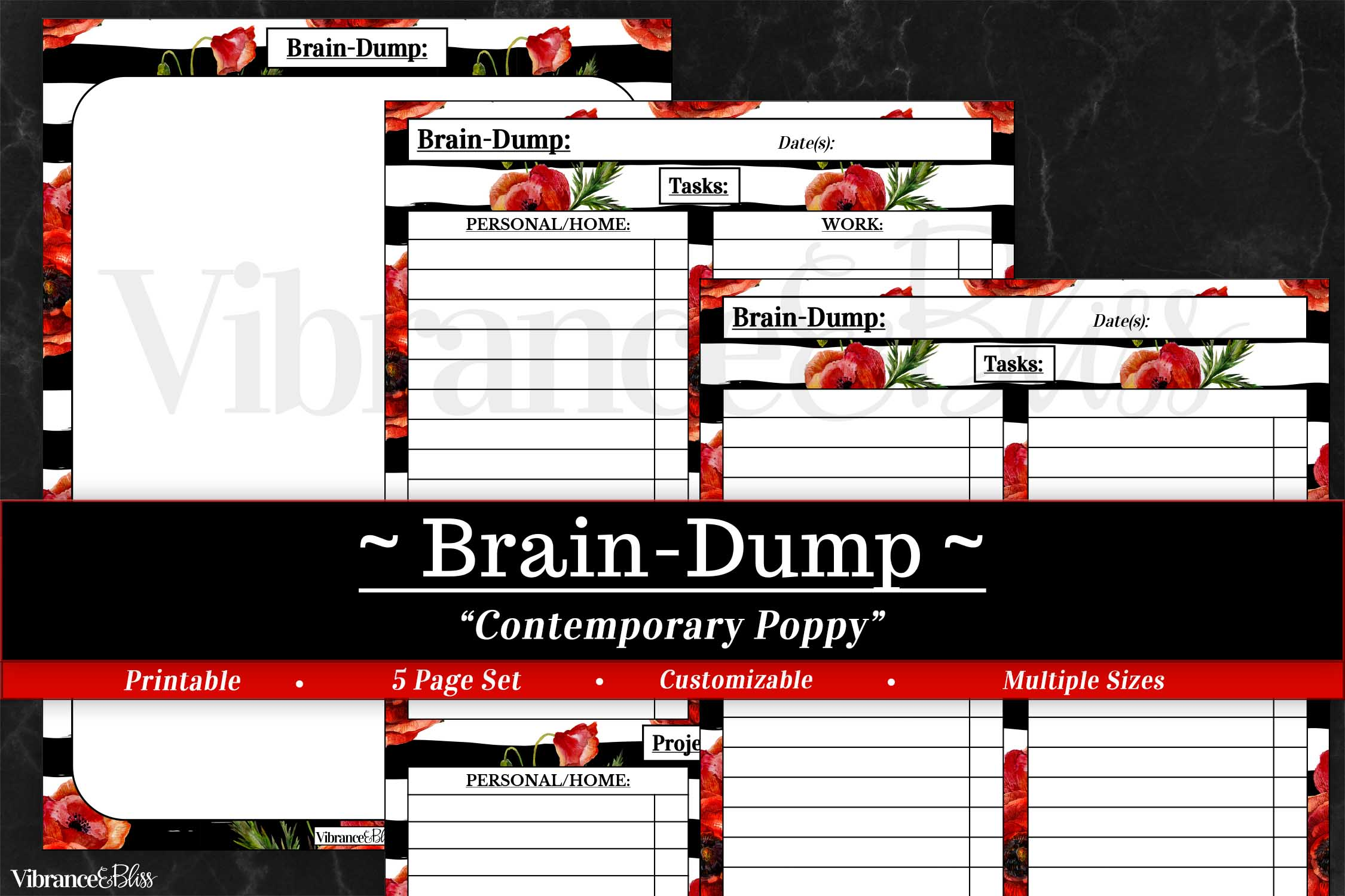 Overwhelmed? Too much in your head? Get it out! With this unique 3-page PDF Printable, you can stop stressing and get organized. Wishing for a stress-free world? Get your plans out on paper so you can process and produce! Includes 3 separate formats to better fit your needs. For more information on Brain-Dumping, be sure to check out this post! Collection: Contemporary Poppy Size: FULL (8.5″ x 11″) & HALF-Sheet (5.5″ x 8.5″)